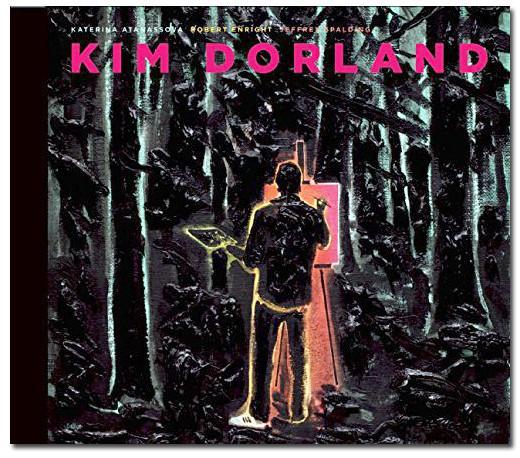 Kim Dorland, 2014, 192 pages, Auteurs: Katerina Atanassova, Robert Enright, Jeffrey Spalding, Figure 1 Publishing, disponible à la galerie